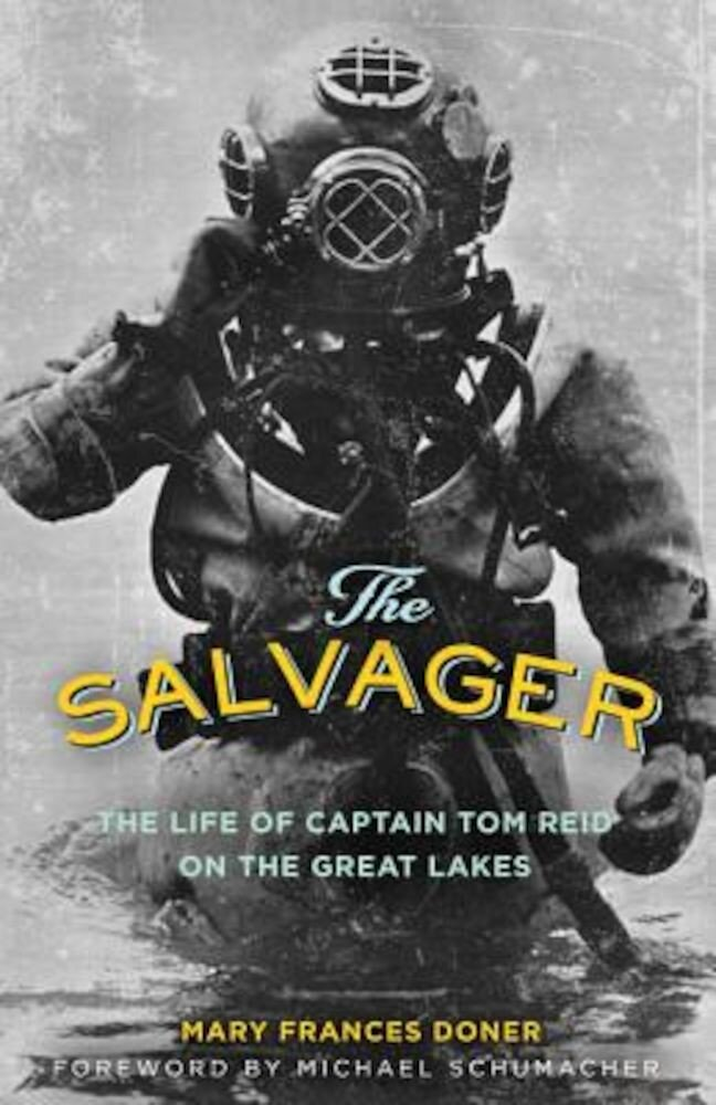 The Salvager: The Life of Captain Tom Reid on the Great Lakes, Paperback