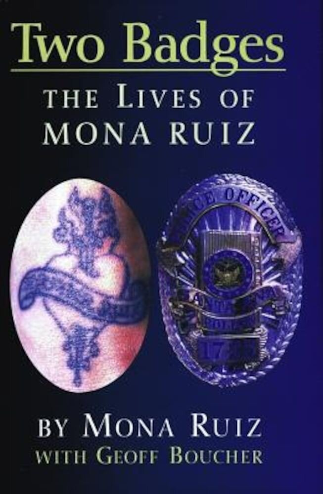 Two Badges: The Lives of Mona Ruiz, Paperback