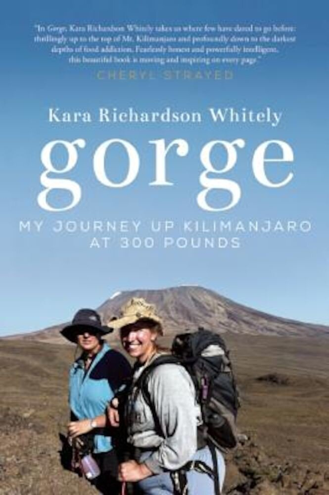 Gorge: My Journey Up Kilimanjaro at 300 Pounds, Paperback