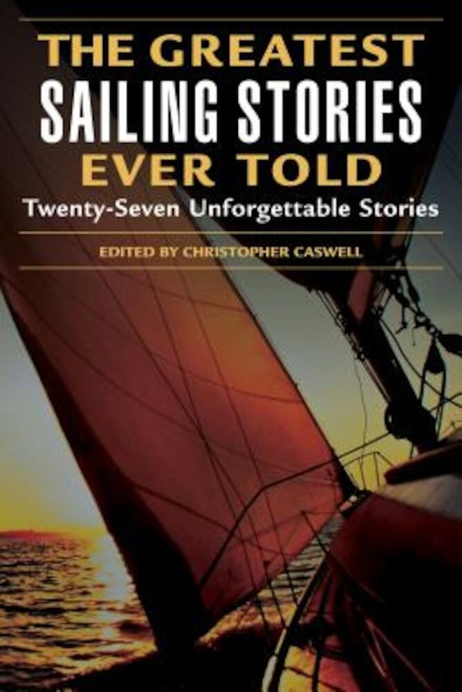 The Greatest Sailing Stories Ever Told, Paperback