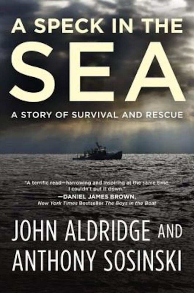 A Speck in the Sea: A Story of Survival and Rescue, Hardcover