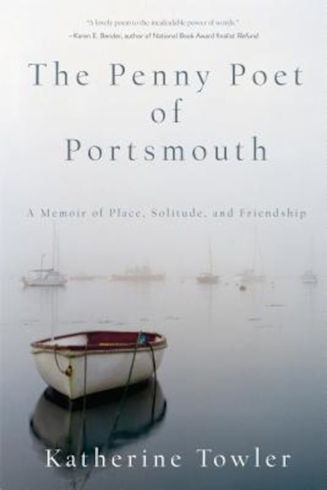 The Penny Poet of Portsmouth: A Memoir of Place, Solitude, and Friendship, Paperback