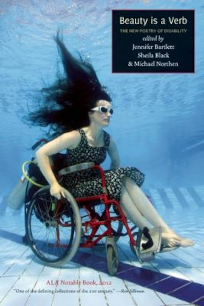Beauty Is a Verb: The New Poetry of Disability, Paperback