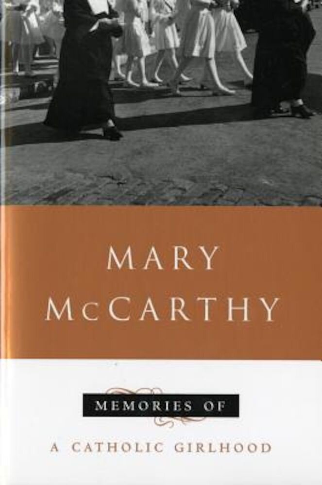 Memories of a Catholic Girlhood, Paperback