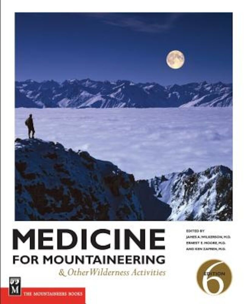 Medicine for Mountaineering: And Other Wilderness Activitites, Paperback