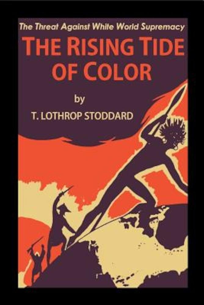 The Rising Tide of Color: Against White World Supremacy, Paperback