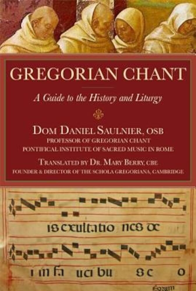 Gregorian Chant: A Guide to the History and Liturgy, Paperback