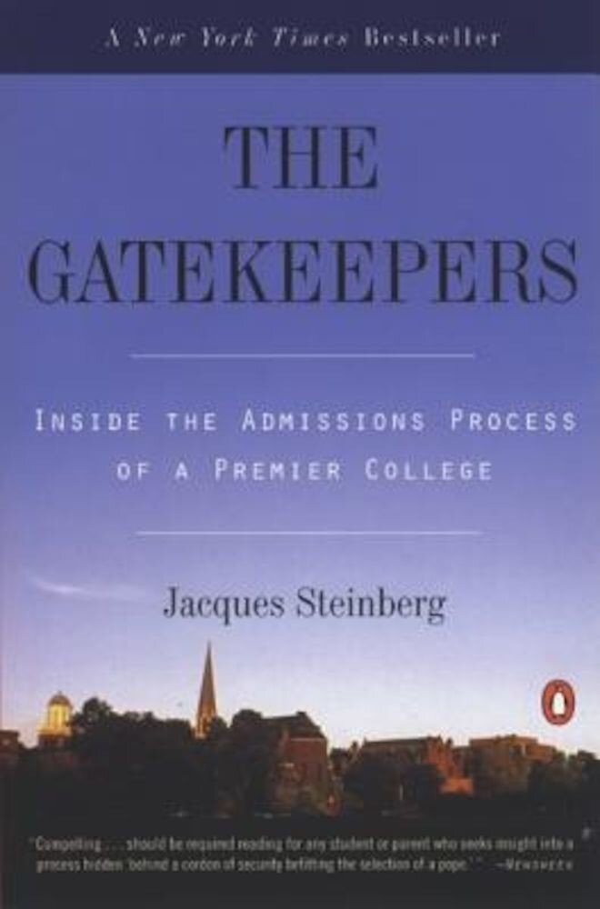 The Gatekeepers: Inside the Admissions Process of a Premier College, Paperback