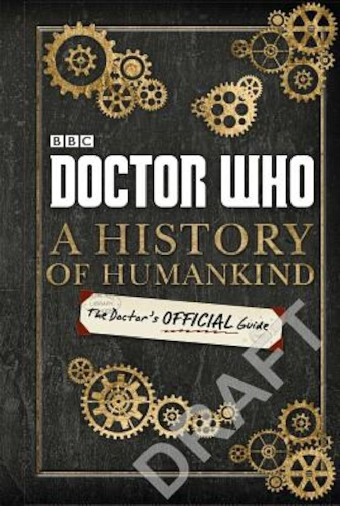 Doctor Who: A History of Humankind: The Doctor's Offical Guide, Hardcover
