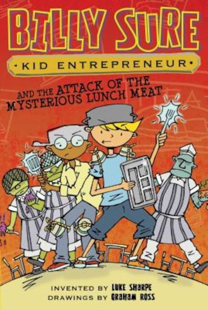 Billy Sure Kid Entrepreneur and the Attack of the Mysterious Lunch Meat, Paperback