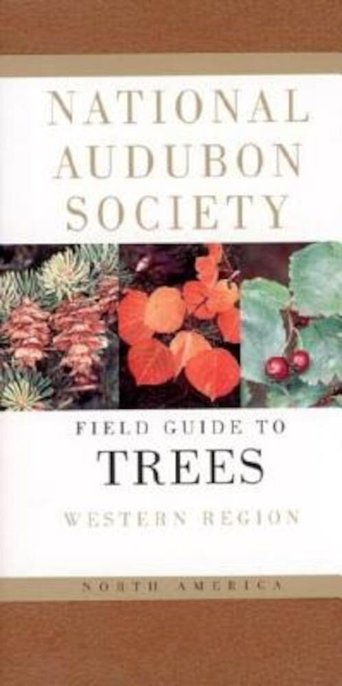 National Audubon Society Field Guide to North American Trees--W: Western Region, Paperback