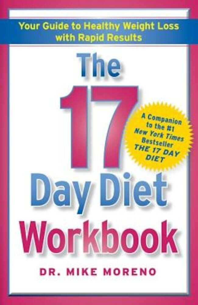 The 17 Day Diet Workbook: Your Guide to Healthy Weight Loss with Rapid Results, Paperback
