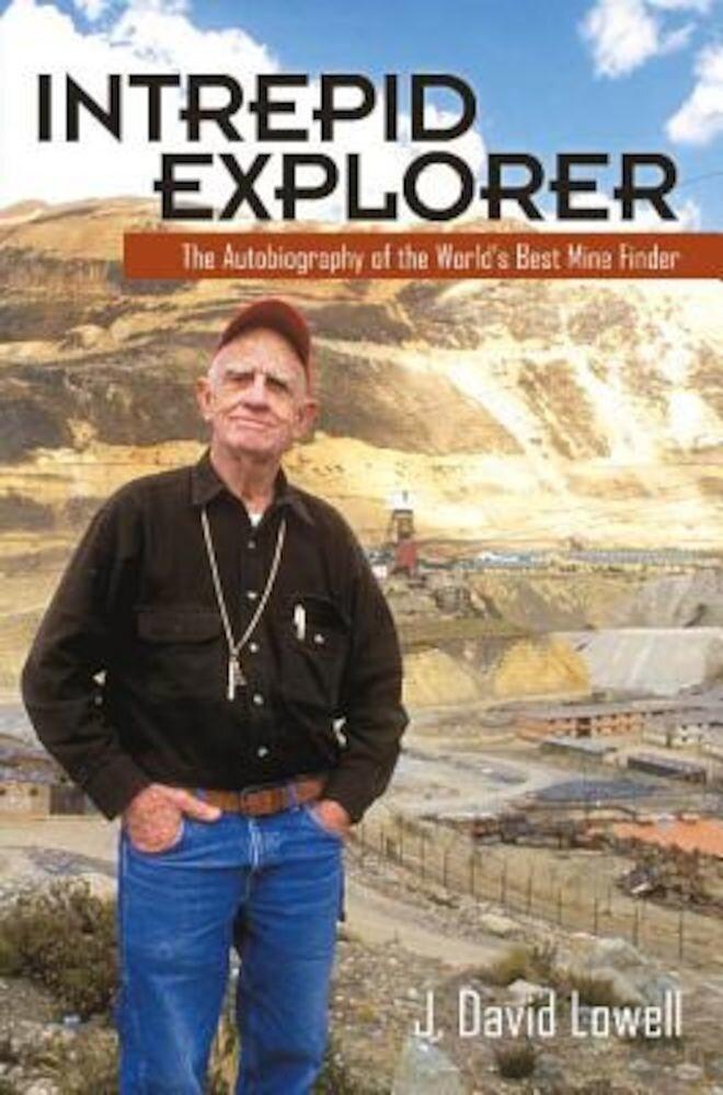 Intrepid Explorer: The Autobiography of the World's Best Mine Finder, Paperback