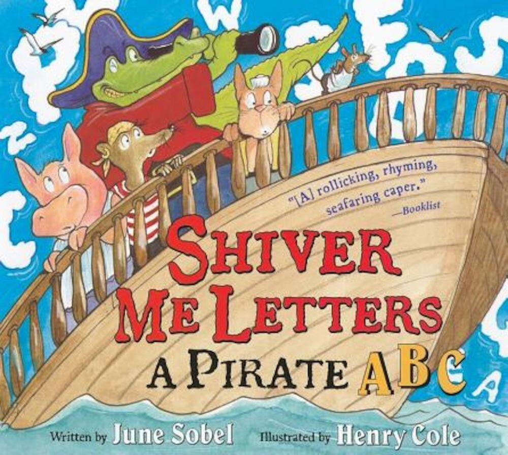 Shiver Me Letters: A Pirate ABC, Paperback