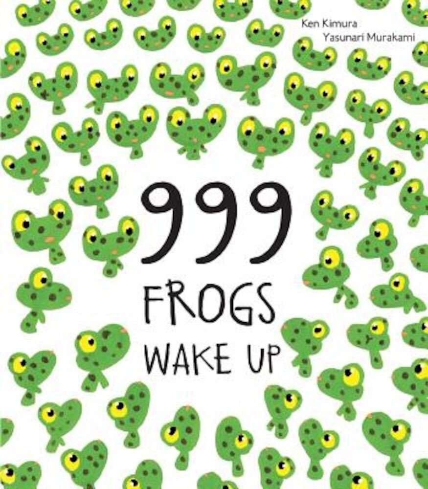 999 Frogs Wake Up, Hardcover