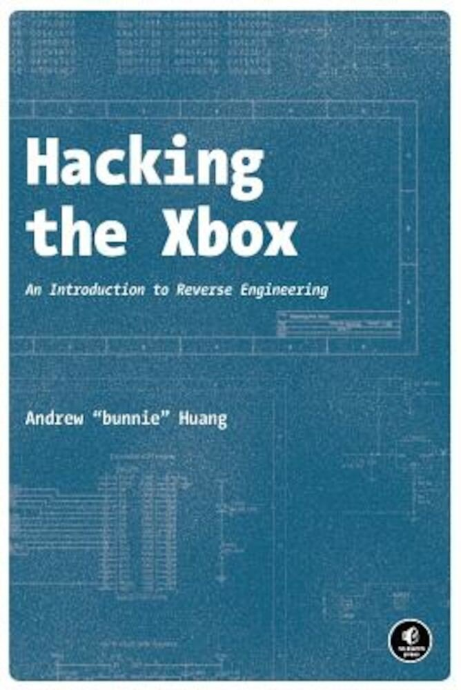Hacking the Xbox: An Introduction to Reverse Engineering, Paperback