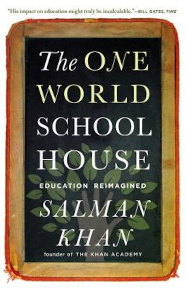 The One World Schoolhouse: Education Reimagined, Paperback