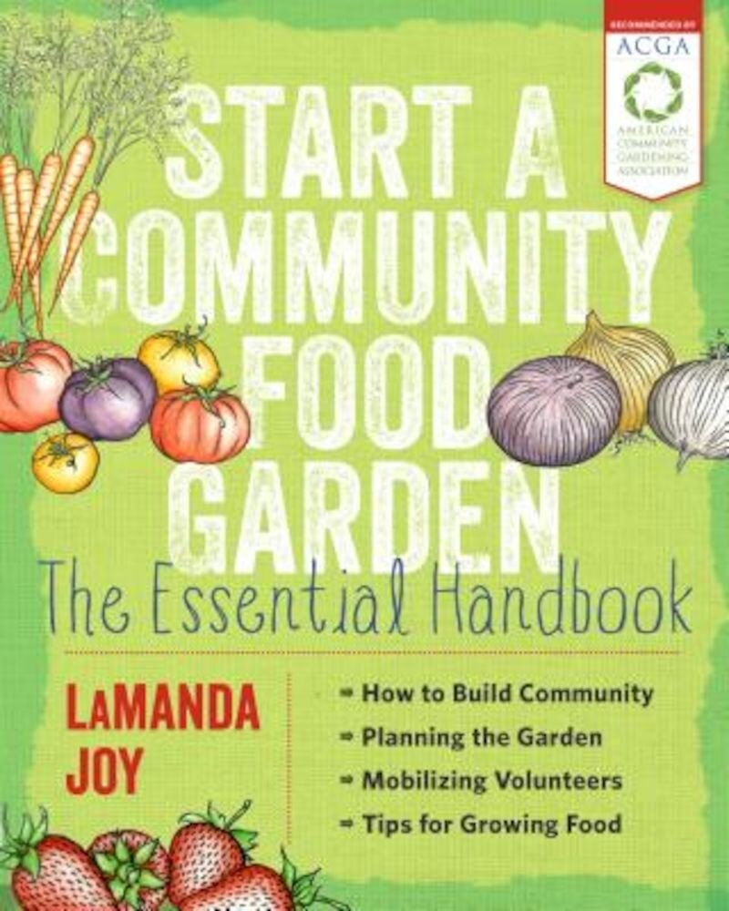 Start a Community Food Garden: The Essential Handbook, Paperback