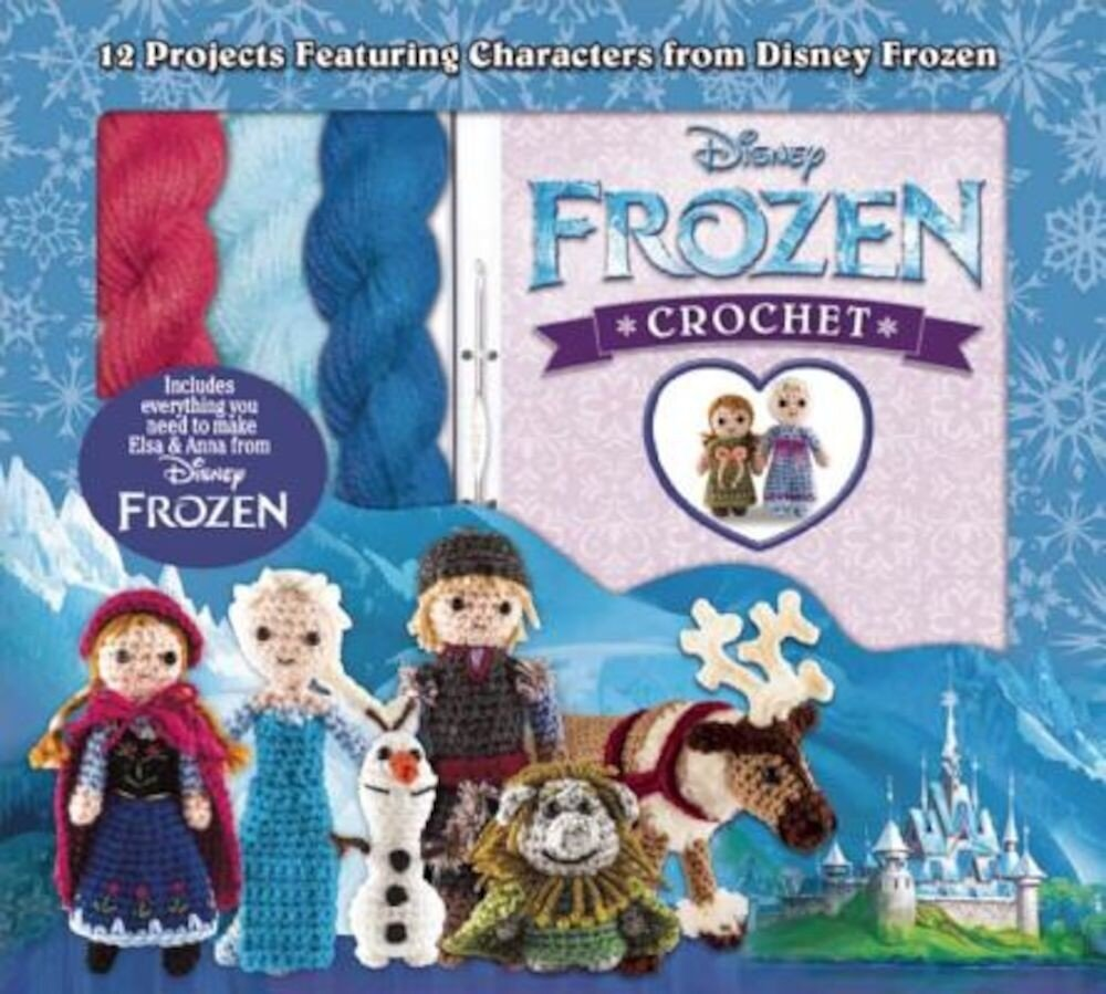 Disney Frozen Crochet: 12 Projects Featuring Characters from Disney Frozen, Hardcover