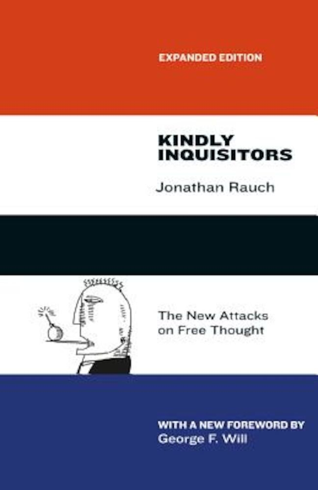 Kindly Inquisitors: The New Attacks on Free Thought, Expanded Edition, Paperback
