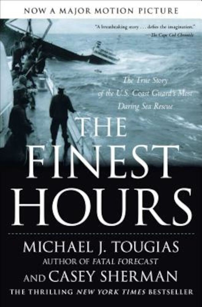The Finest Hours: The True Story of the U.S. Coast Guard's Most Daring Sea Rescue, Paperback