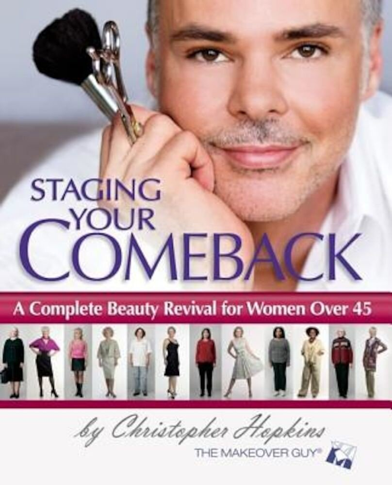 Staging Your Comeback: A Complete Beauty Revival for Women Over 45, Paperback
