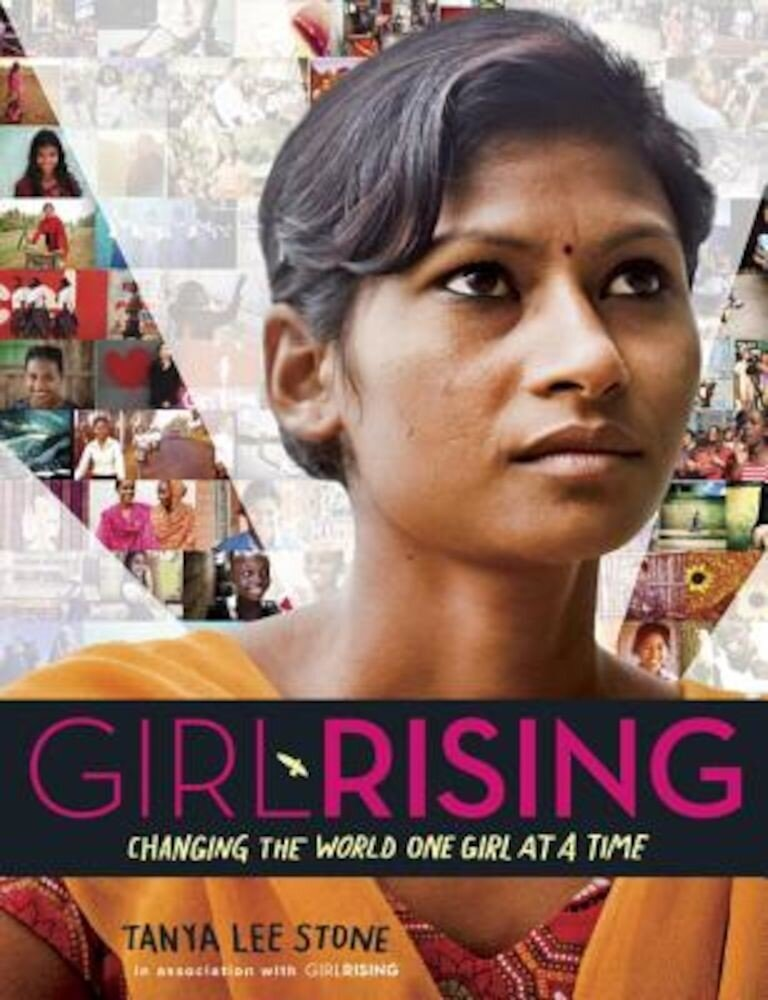 Girl Rising: Changing the World One Girl at a Time, Hardcover