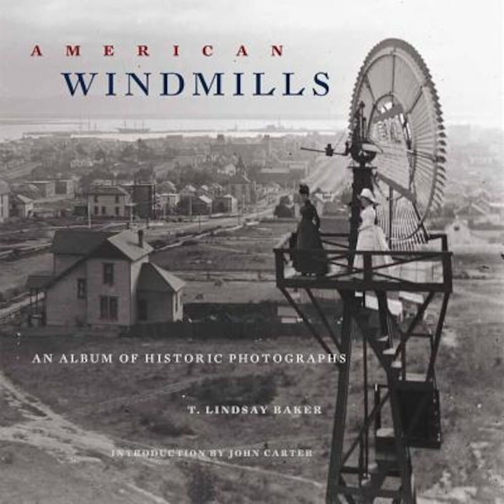 American Windmills: An Album of Historic Photographs, Paperback