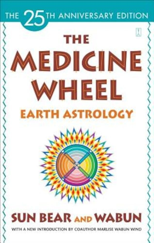 The Medicine Wheel: Earth Astrology, Paperback