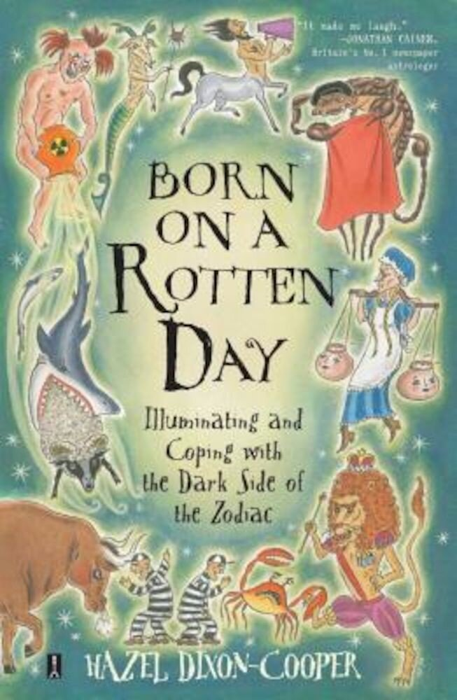 Born on a Rotten Day: Illuminating the Dark Side of the Zodiac, Paperback