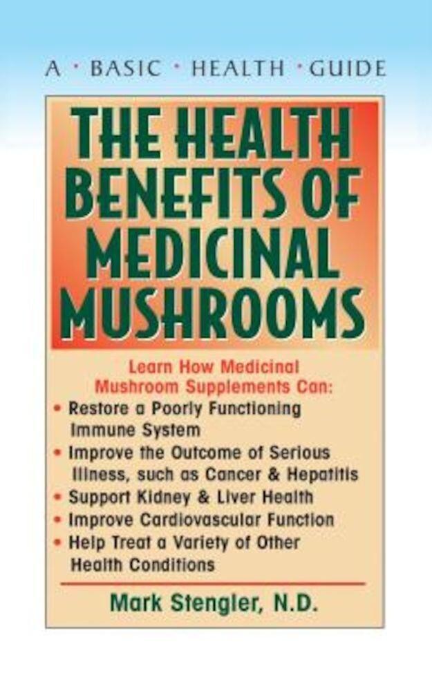 The Health Benefits of Medicinal Mushrooms, Paperback