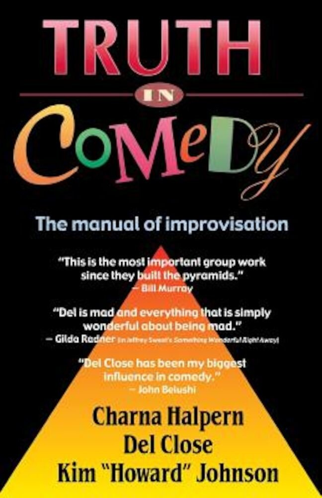 Truth in Comedy: The Manual for Improvisation, Paperback