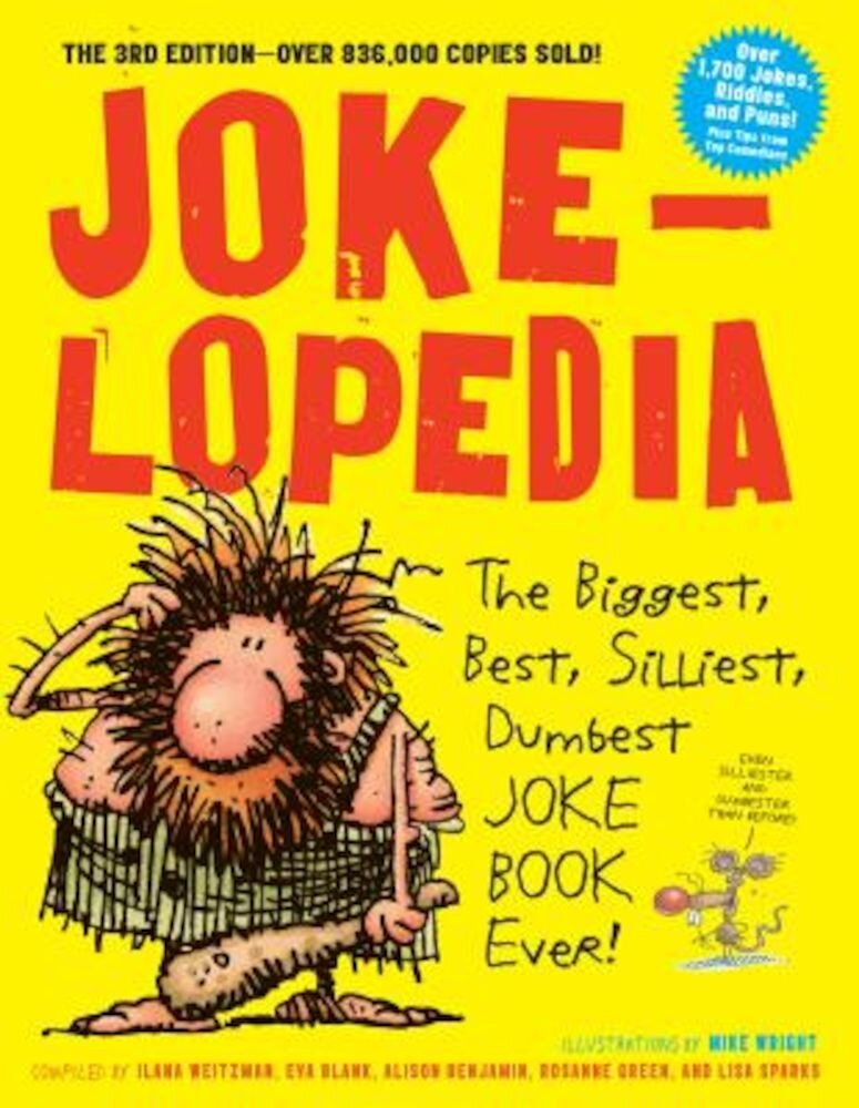 Jokelopedia: The Biggest, Best, Silliest, Dumbest Joke Book Ever!, Paperback