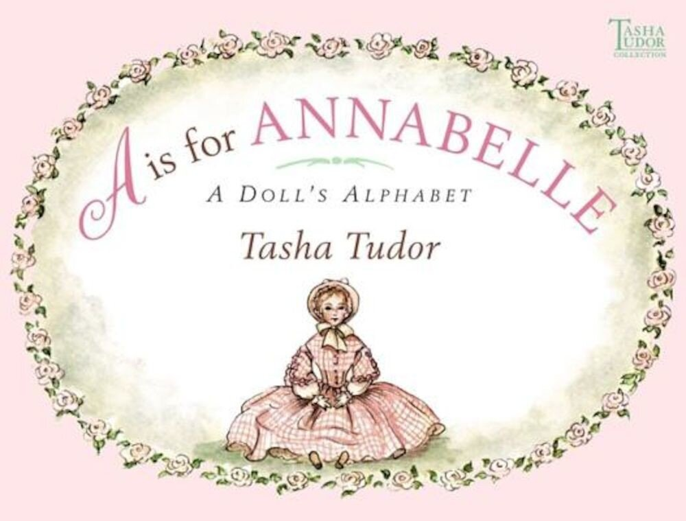 A is for Annabelle: A Doll's Alphabet, Hardcover