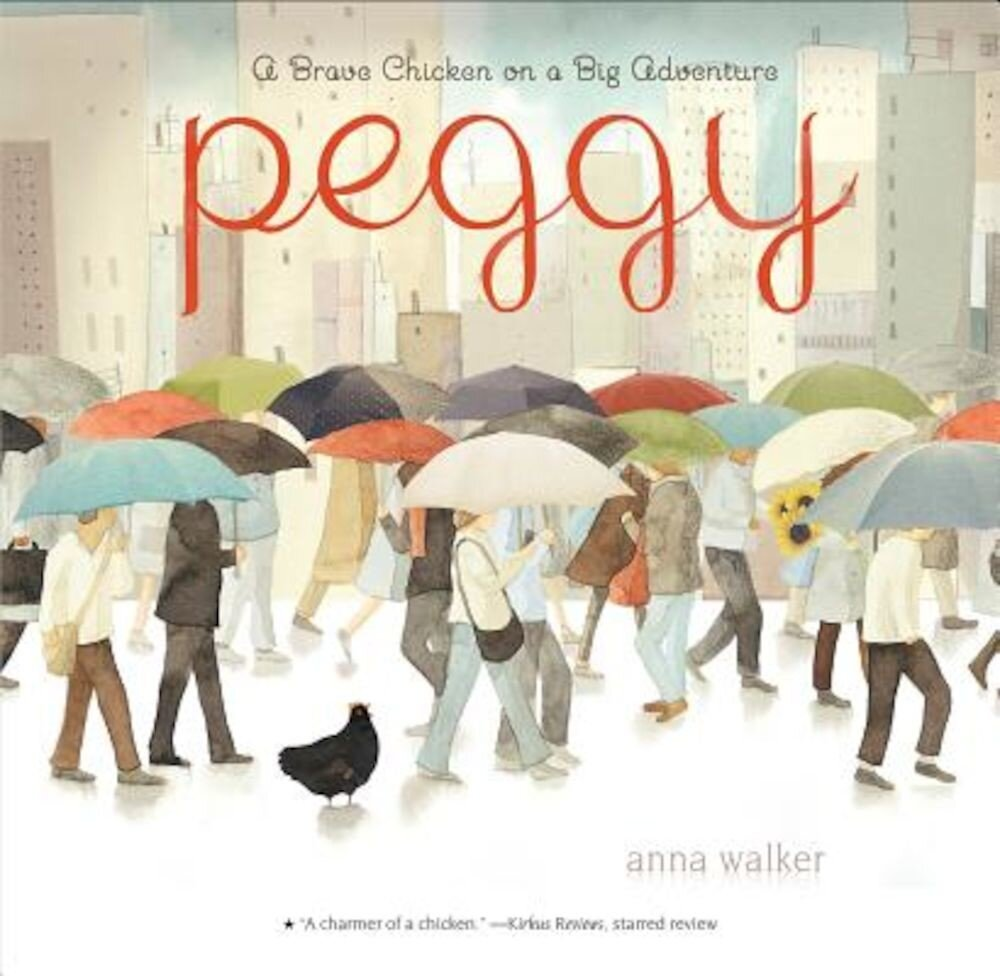 Peggy: A Brave Chicken on a Big Adventure, Paperback