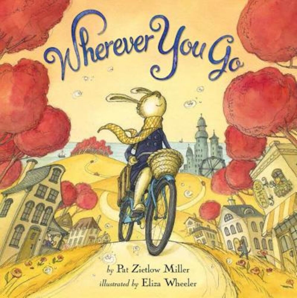Wherever You Go, Hardcover