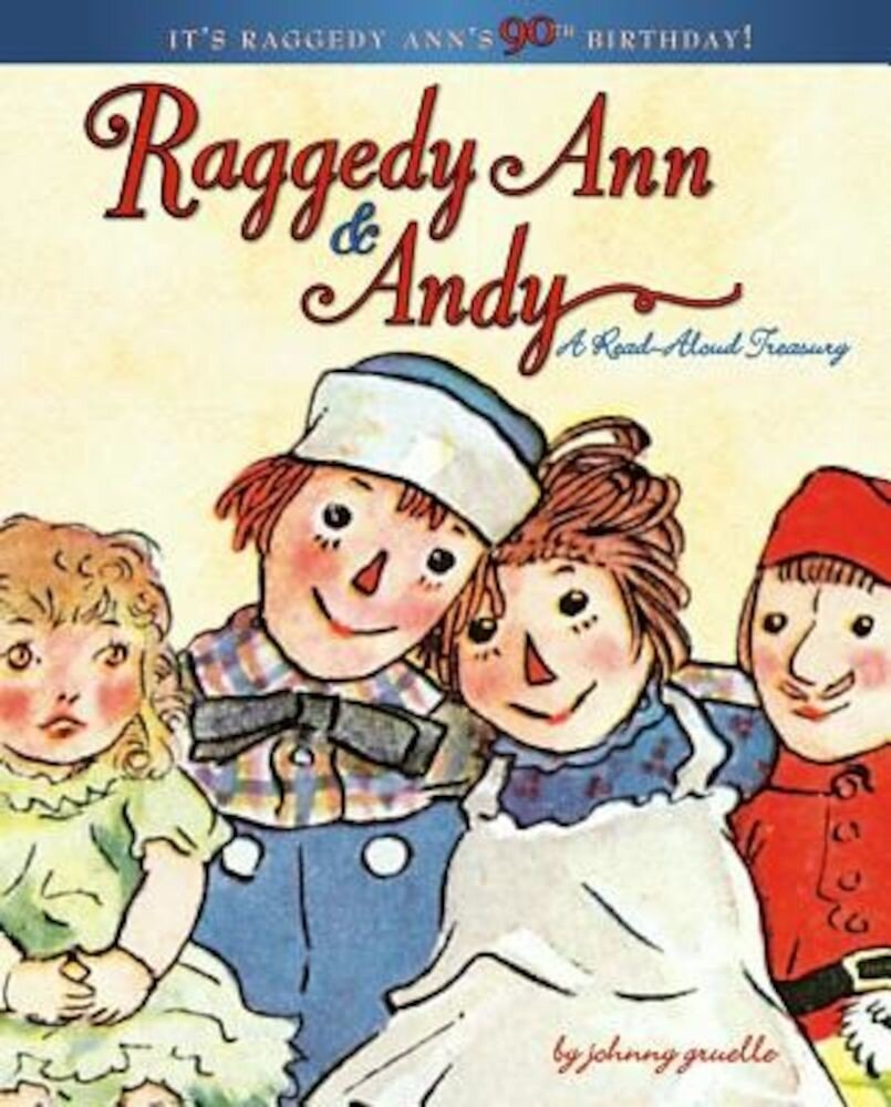 Raggedy Ann & Andy: A Read-Aloud Treasury, Hardcover