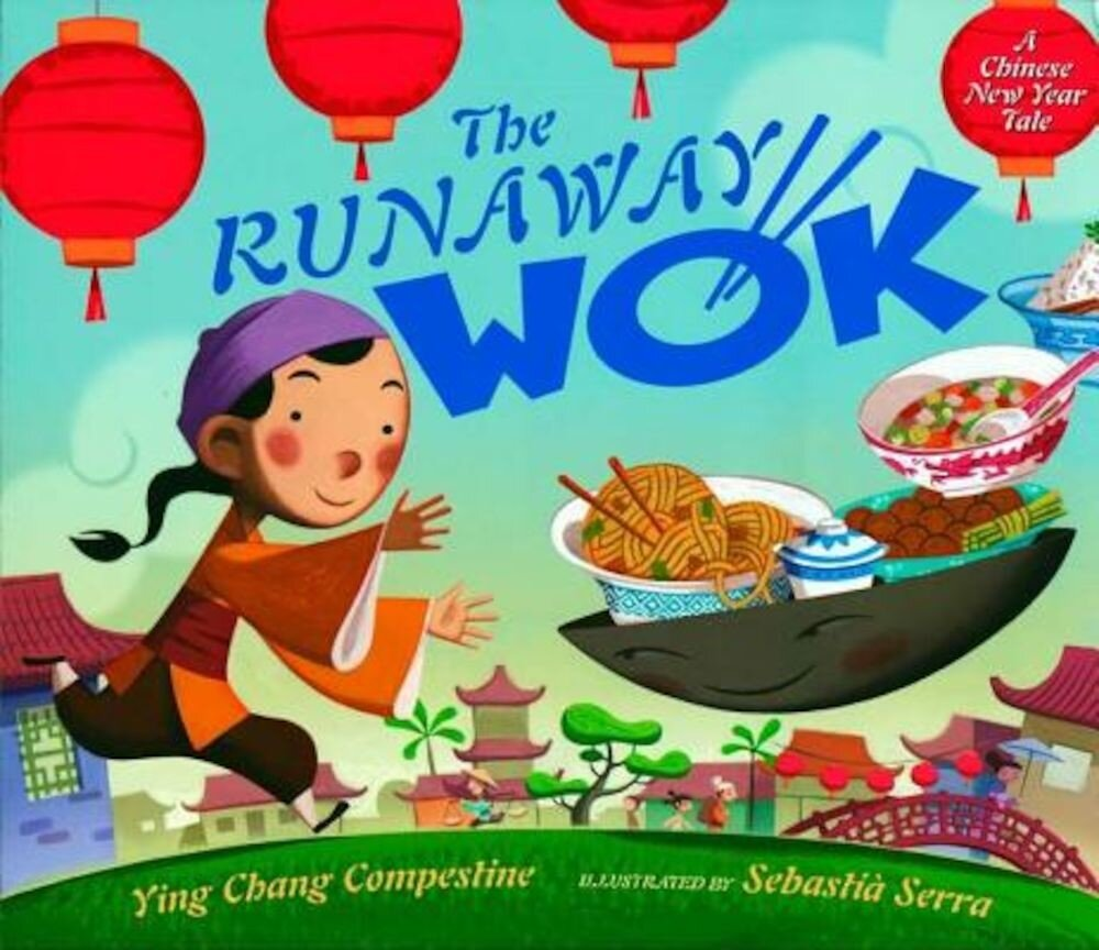 The Runaway Wok: A Chinese New Year Tale, Hardcover