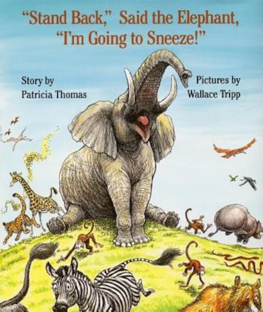 -Stand Back,- Said the Elephant, -I'm Going to Sneeze!-, Hardcover