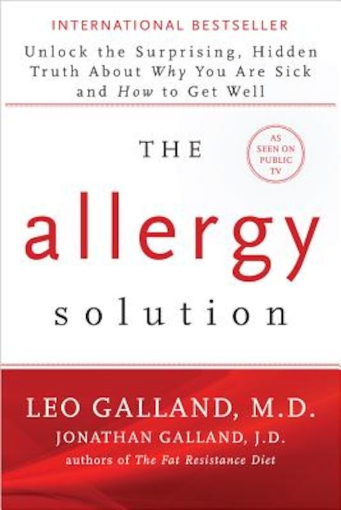 The Allergy Solution: Unlock the Surprising, Hidden Truth about Why You Are Sick and How to Get Well, Paperback