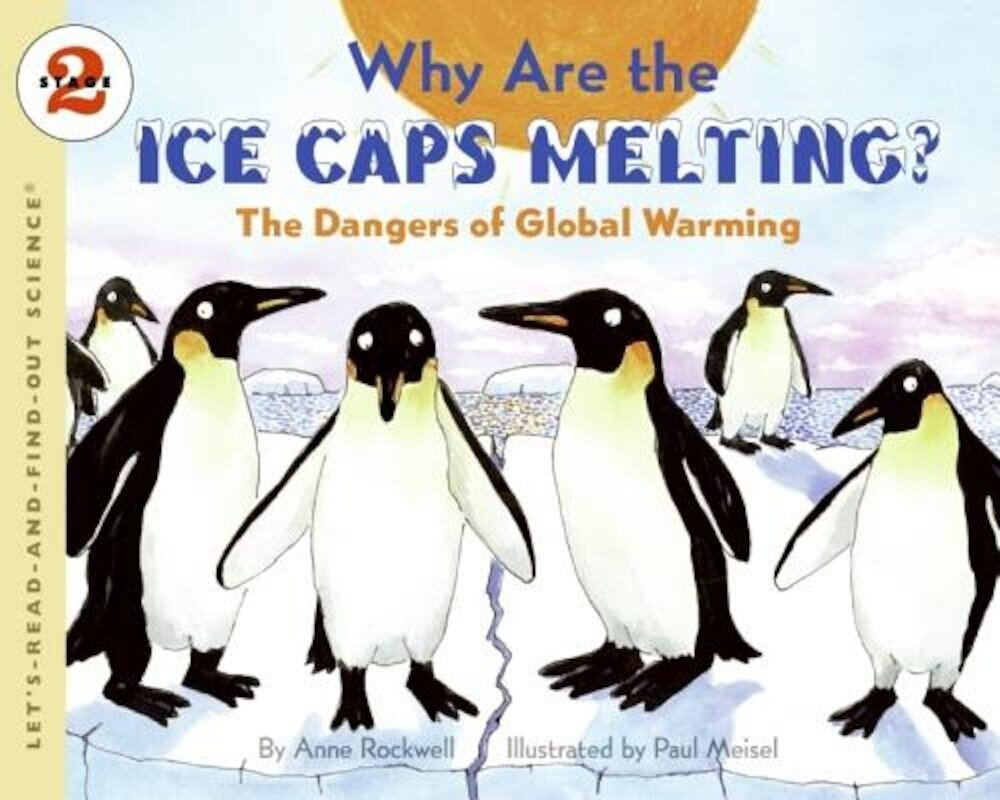 Why Are the Ice Caps Melting?: The Dangers of Global Warming, Paperback
