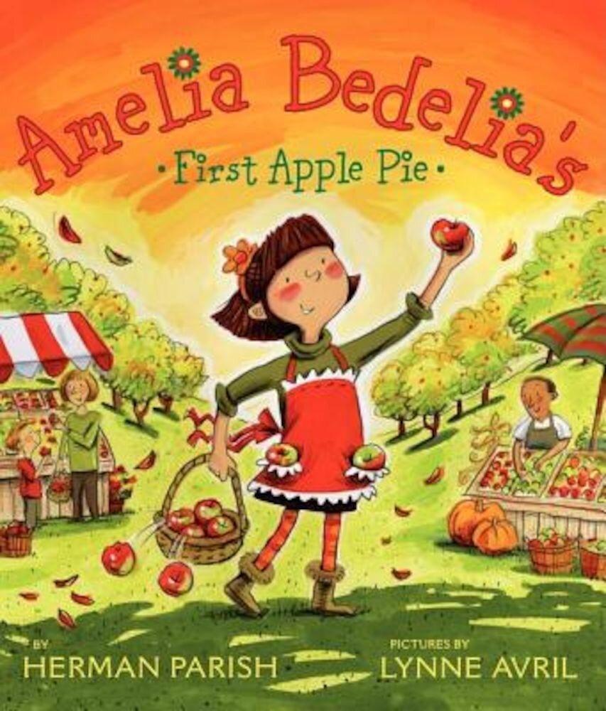 Amelia Bedelia's First Apple Pie, Hardcover