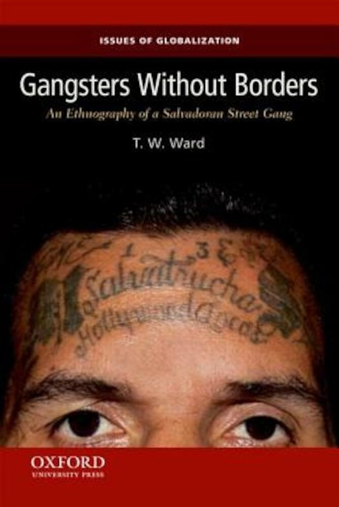Gangsters Without Borders: An Ethnography of a Salvadoran Street Gang, Paperback