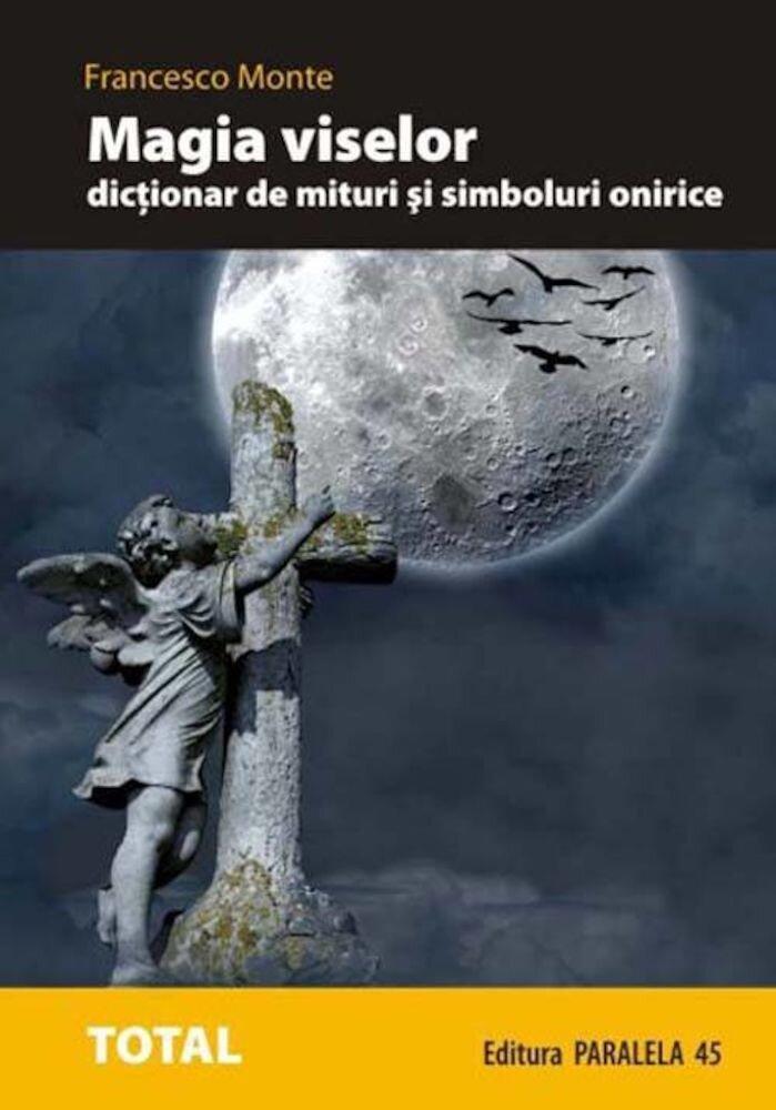 Coperta Carte Magia viselor. Dictionar de mituri si simboluri onirice