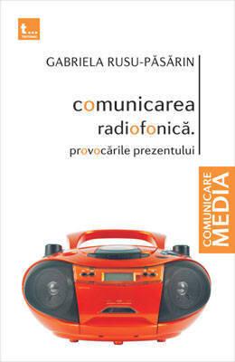 Coperta Carte Comunicarea radiofonica. Provocarile prezentului
