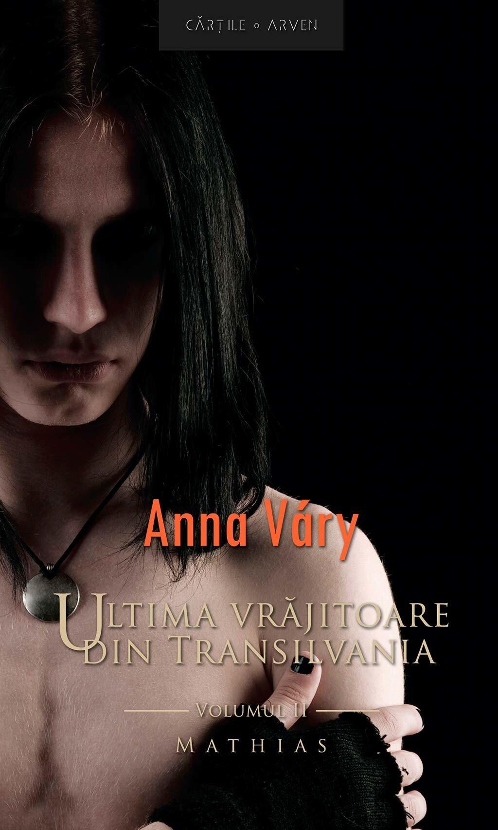 Ultima vrajitoare din Transilvania. Vol. 2 - Mathias (eBook)