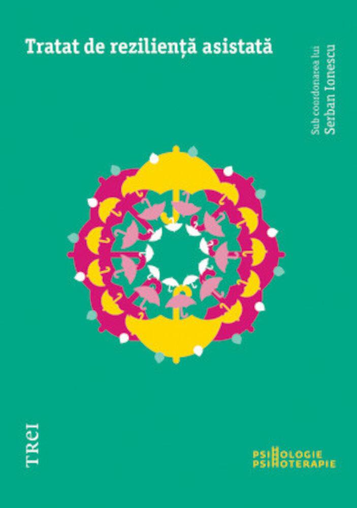 Coperta Carte Tratat de rezilienta asistata