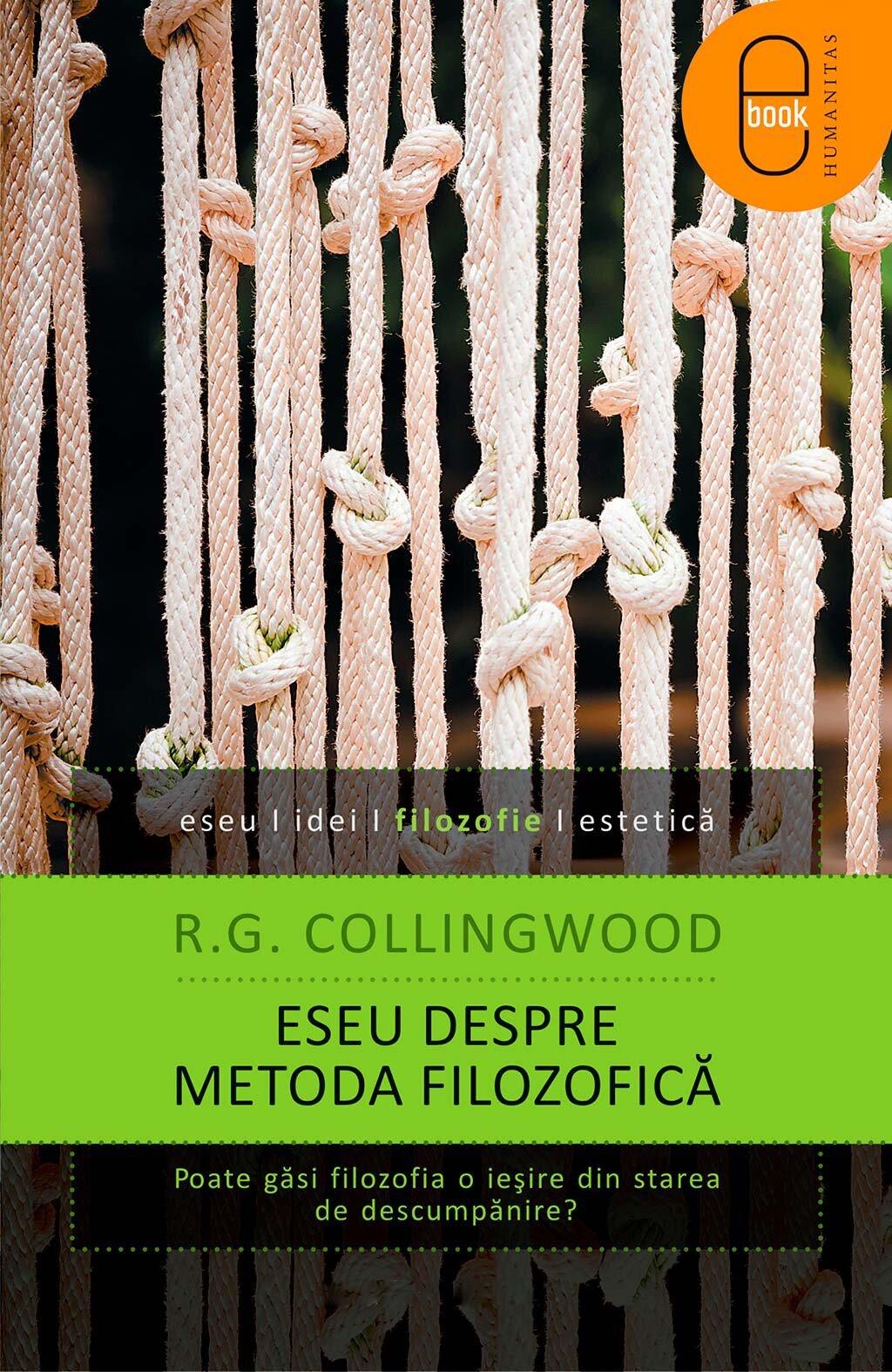 Eseu despre metoda filozofica. Poate gasi filozofia o iesire din starea de descumpanire? (eBook)