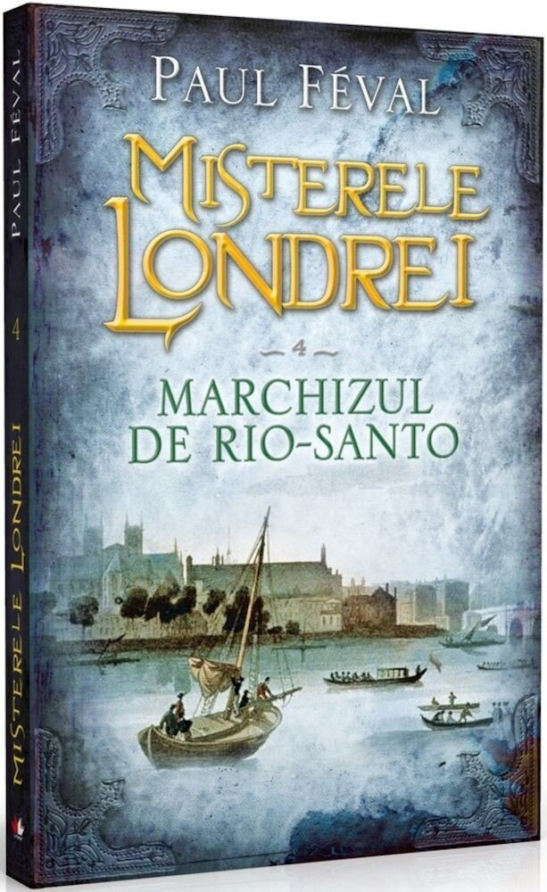 Misterele Londrei, Marchizul de Rio-Santo, Vol. 4