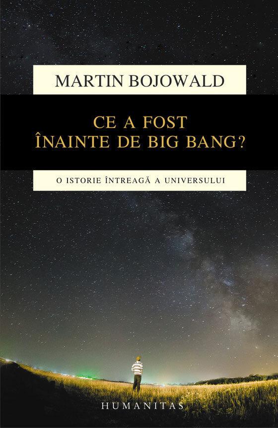 Coperta Carte Ce a fost inainte de Big Bang? O istorie intreaga a universului
